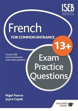 French for common entrance 13+ exam practice questions by Nigel Pearce