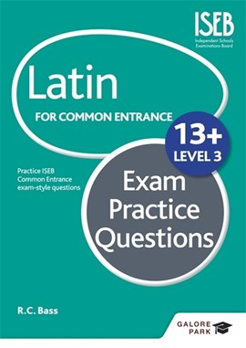 Latin for common entrance 13+ exam practice questions. Level 3 by R. C. Bass