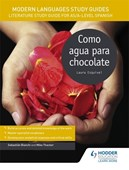 Como agua para chocolate. AS/A-Level Spanish Modern languages study guides