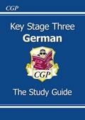 Key Stage Three German. The study guide
