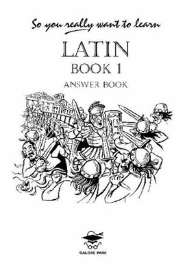 So You Really Want to Learn Latin Book I Answer Book by N. R. R. Oulton