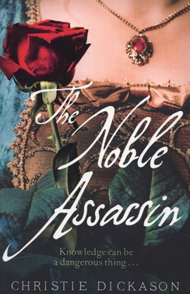 Noble Assassin by Christie Dickason