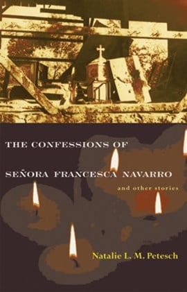 The confessions of Señora Francesca Navarro and other stories by Natalie L. M. Petesch