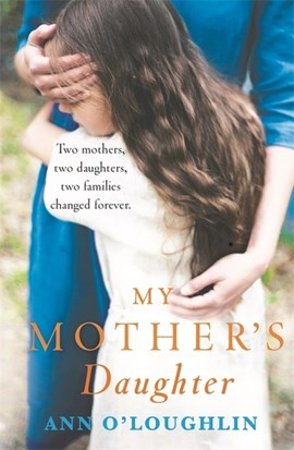 Book cover of My Mother's Daughter by Ann O'Loughlin