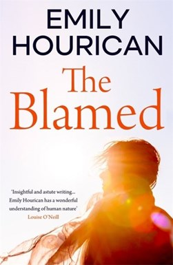 The blamed by Emily Hourican