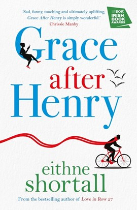 Book cover of Grace After Henry by Eithne Shortall