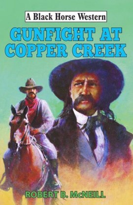 Gunfight at Copper Creek by Robert McNeill