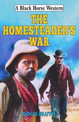 The homesteader's war by Doug Bluth