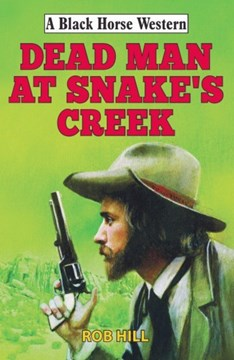Dead man at Snake's Creek by Rob Hill