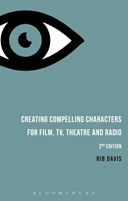 Creating compelling characters for film, TV, theatre and radio