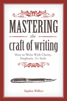 Mastering the craft of writing by Stephen Wilbers