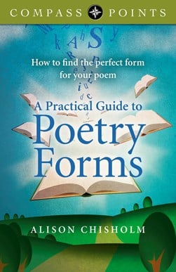 A practical guide to poetry forms by Alison Chisholm