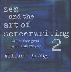 Zen and the art of screenwriting 2 by William Froug