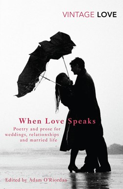 When love speaks by Adam O'Riordan