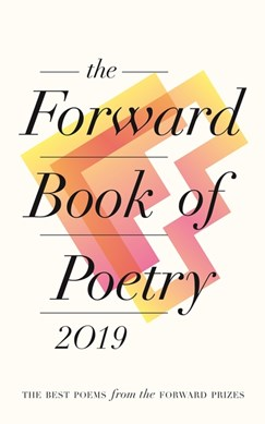 The Forward book of poetry 2019 by Various Poets