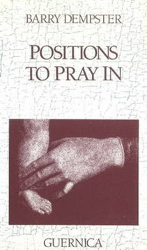 Positions to Pray In by Barry Dempster