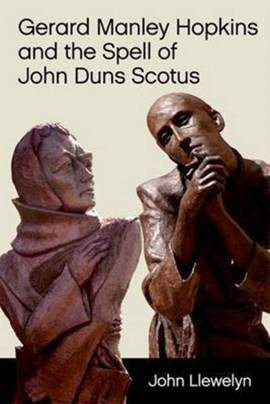 Gerard Manley Hopkins and the spell of John Duns Scotus by John Llewelyn