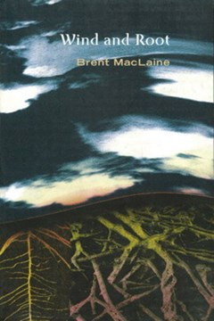 Wind and Root by Brent MacLaine
