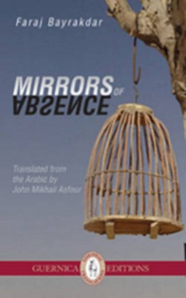 Mirrors of Absence by Faraj Bayrakdar