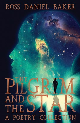 The pilgrim and the star by Ross Daniel Baker