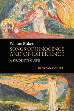 William Blake's songs of innocence and of experience by Brendan Cooper
