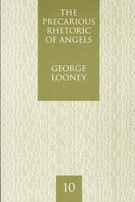 The Precarious Rhetoric of Angels by George Looney