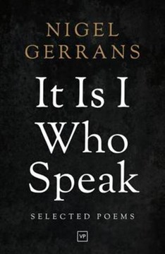 It is I who speak by Nigel Gerrans
