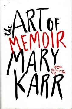 The art of memoir by Mary Karr