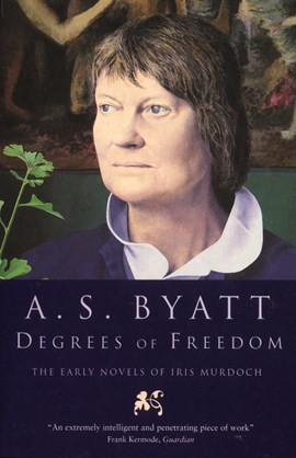 Degrees of freedom by A S Byatt