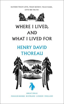 Where I lived, and what I lived for by Henry Thoreau
