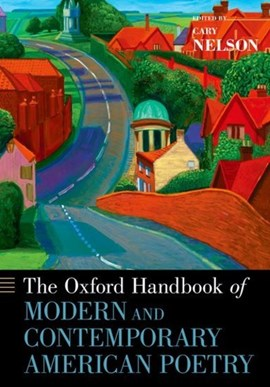 The Oxford handbook of modern and contemporary American poetry by Cary Nelson