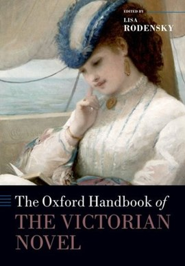 The Oxford handbook of the Victorian novel by Lisa Rodensky