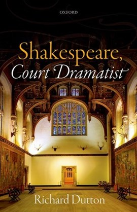 Shakespeare, court dramatist by Richard Dutton