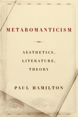 Metaromanticism by Paul Hamilton