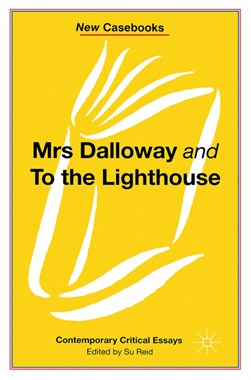 Mrs Dalloway and to the Lighthouse, Virginia Woolf by Susan Reid