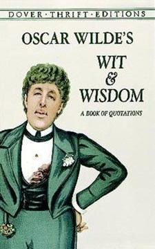 Oscar Wilde's wit and wisdom by Oscar Wilde