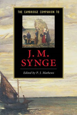 The Cambridge companion to J.M. Synge by P. J. Mathews