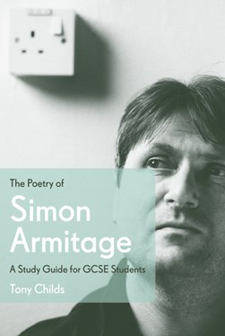 Poetry Of Simon Armitage Tpb by Tony Childs