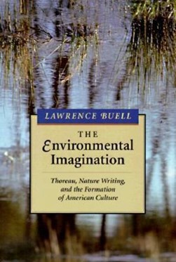 The environmental imagination by Lawrence Buell