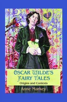 Oscar Wilde's Fairy Tales by Anne Markey