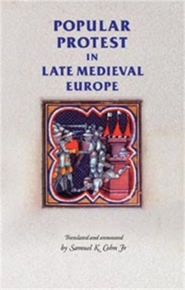 Popular protest in Late-medieval Europe by Rosemary Horrox