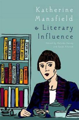 Katherine Mansfield and literary influence by Sarah Ailwood