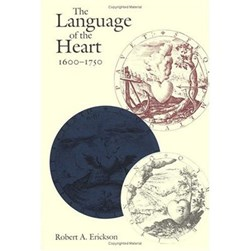 The language of the heart, 1600-1750 by Robert A. Erickson