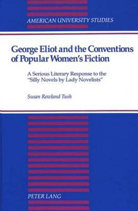 George Eliot and the conventions of popular women's fiction by Susan Rowland Tush