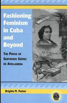 Fashioning feminism in Cuba and beyond by Brígida M Pastor