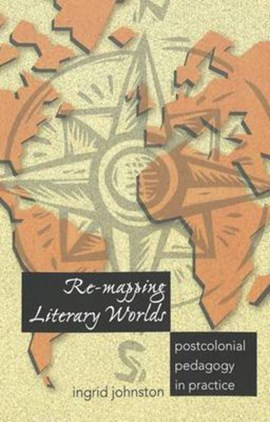 Re-mapping literary worlds by Ingrid Johnston