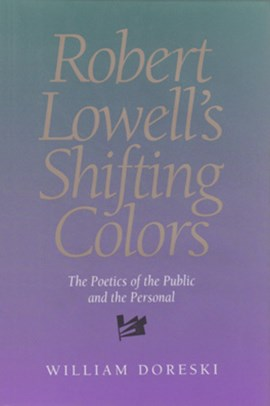 Robert Lowell's shifting colors by William Doreski