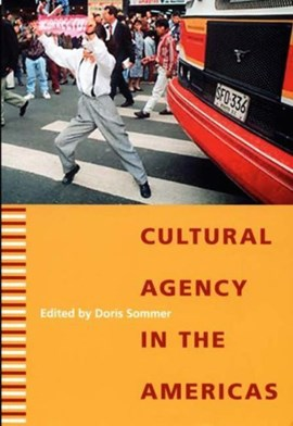 Cultural agency in the Americas by Doris Sommer