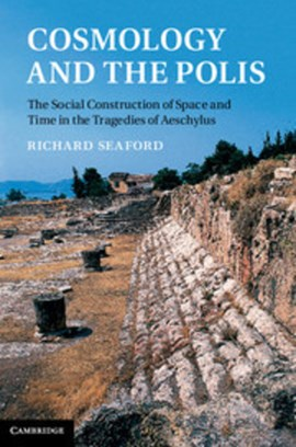Cosmology and the polis by Richard Seaford