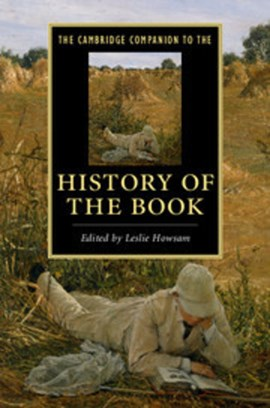The Cambridge companion to the history of the book by Leslie Howsam